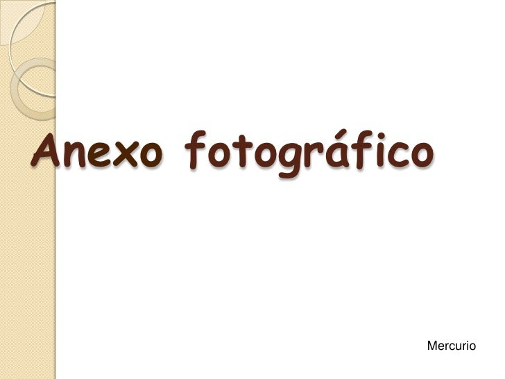 Anexo fotográfico<br />Mercurio<br />