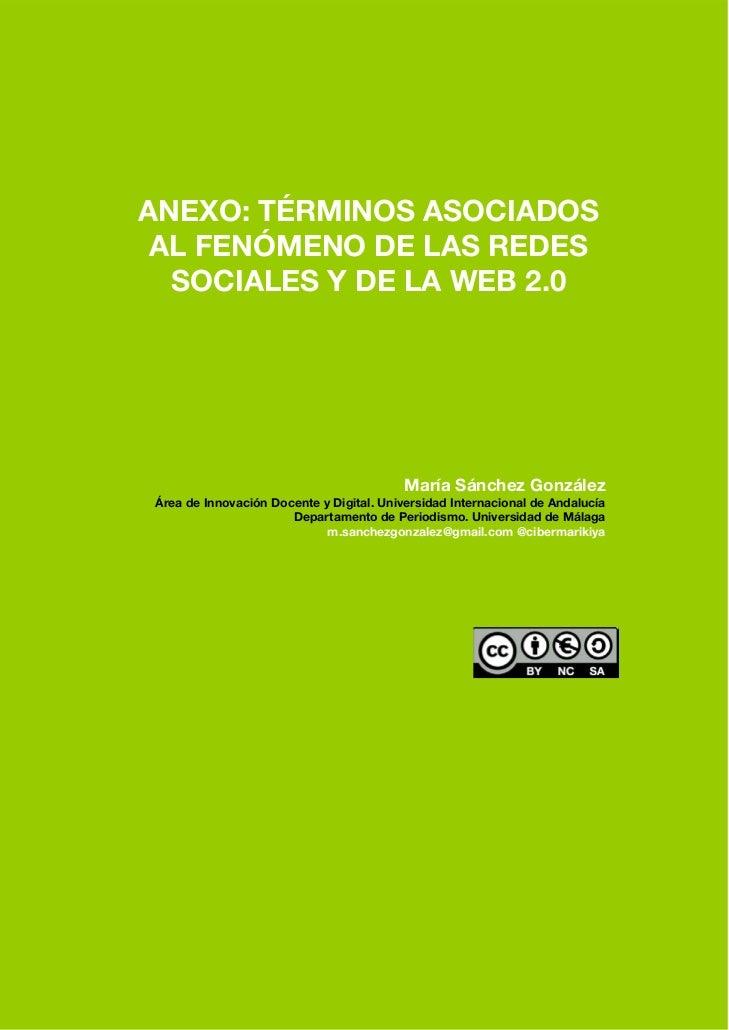 ANEXO: TÉRMINOS ASOCIADOS AL FENÓMENO DE LAS REDES  SOCIALES Y DE LA WEB 2.0                                          Marí...
