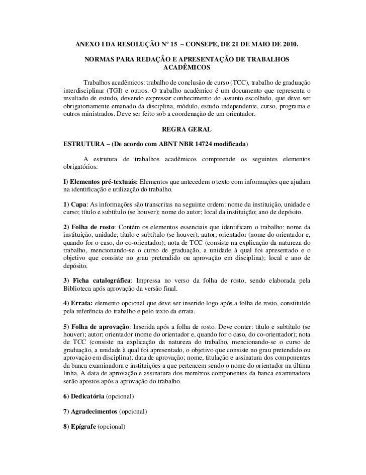 ANEXO I DA RESOLUÇÃO Nº 15 – CONSEPE, DE 21 DE MAIO DE 2010.       NORMAS PARA REDAÇÃO E APRESENTAÇÃO DE TRABALHOS        ...