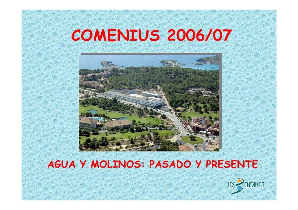 COMENIUS 2006/07     AGUA Y MOLINOS: PASADO Y PRESENTE