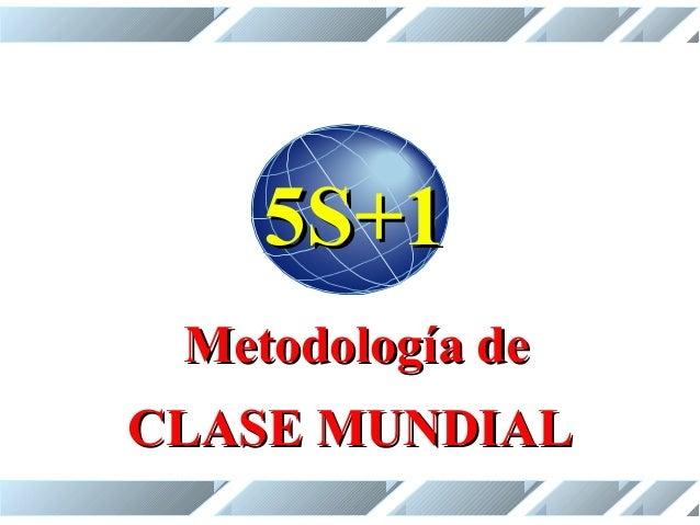 5S+1 Metodología de CLASE MUNDIAL