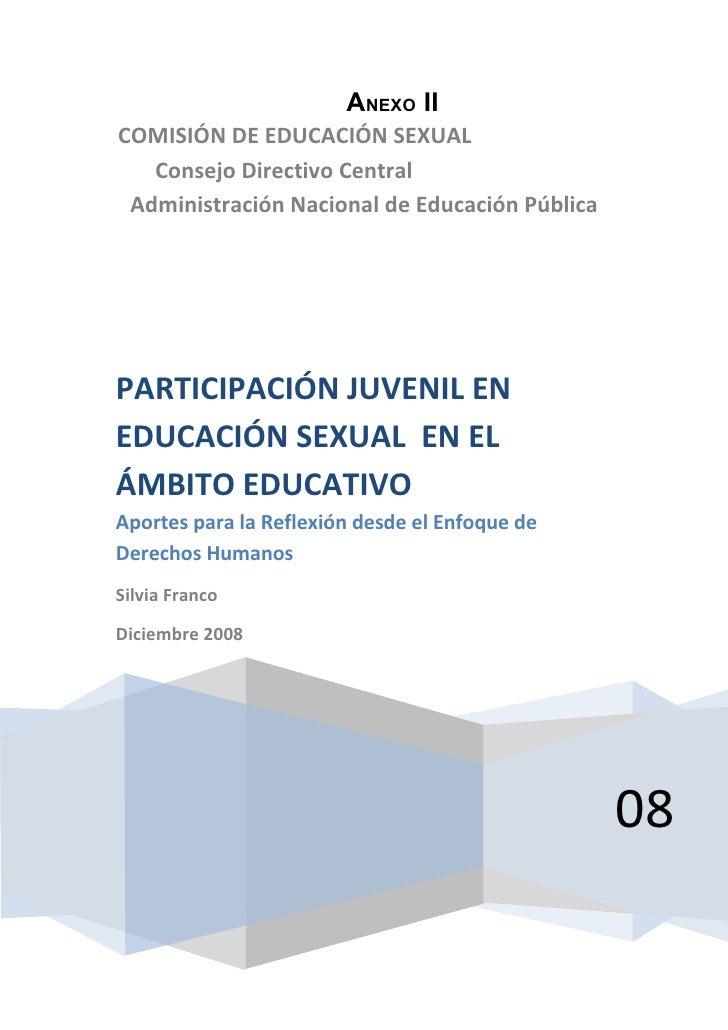 ANEXO II COMISIÓN DE EDUCACIÓN SEXUAL    Consejo Directivo Central  Administración Nacional de Educación Pública     PARTI...