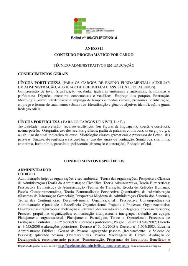 Republicado por ter saído, no sítio http://qselecao.ifce.edu.br/lista_concursos.aspx, com incorreção no original. 1 Edital...