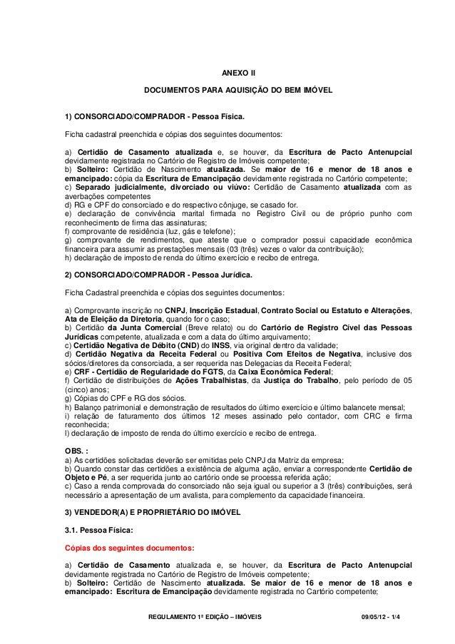 REGULAMENTO 1ª EDIÇÃO – IMÓVEIS 09/05/12 - 1/4ANEXO IIDOCUMENTOS PARA AQUISIÇÃO DO BEM IMÓVEL1) CONSORCIADO/COMPRADOR - Pe...