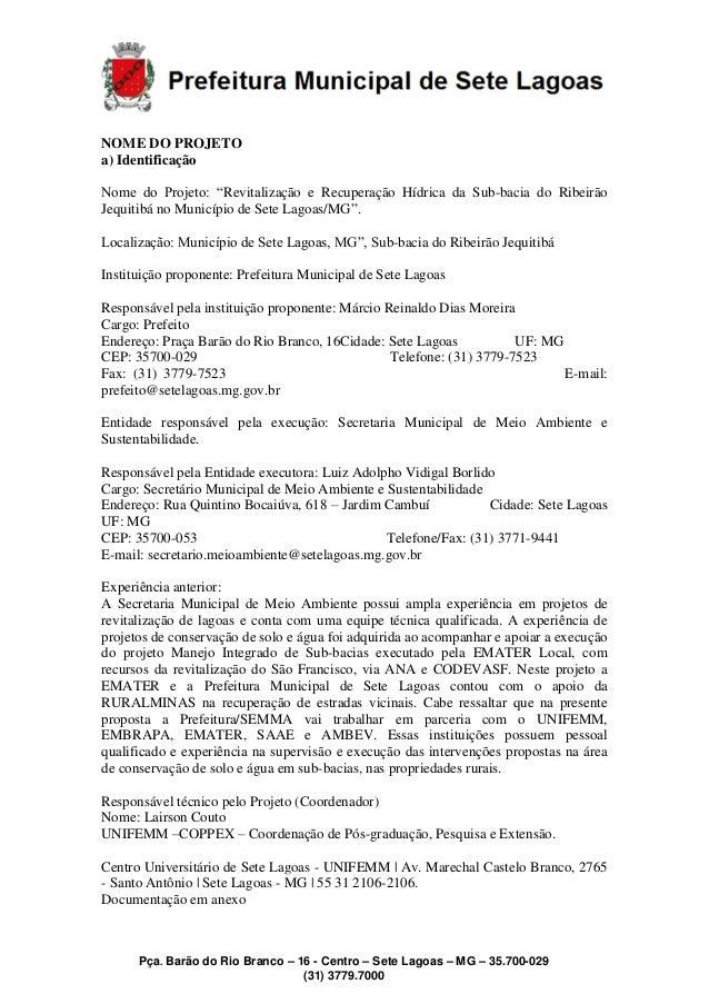 Pça. Barão do Rio Branco – 16 - Centro – Sete Lagoas – MG – 35.700-029 (31) 3779.7000 NOME DO PROJETO a) Identificação Nom...