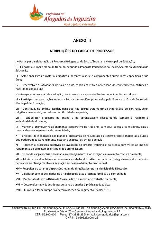 ANEXO III ATRIBUIÇÕES DO CARGO DE PROFESSOR I – Participar da elaboração da Proposta Pedagógica da Escola/Secretaria Munic...