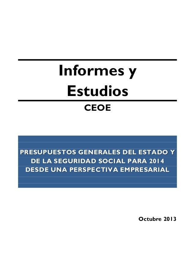 Informes y Estudios CEOE  PRESUPUESTOS GENERALES DEL ESTADO Y DE LA SEGURIDAD SOCIAL PARA 2014 DESDE UNA PERSPECTIVA EMPRE...