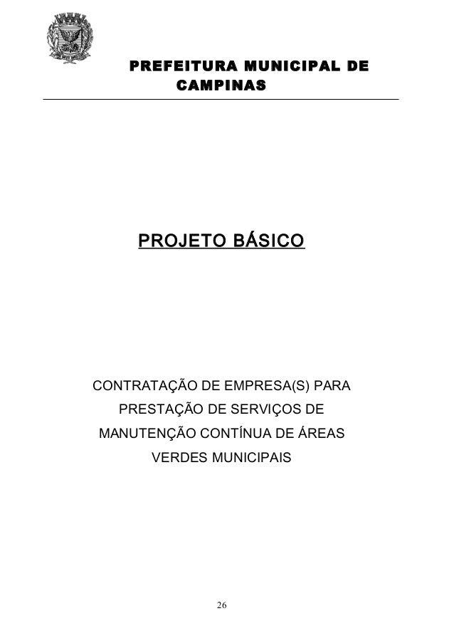 PREFEITURA MUNICIPAL DE CAMPINAS  PROJETO BÁSICO  CONTRATAÇÃO DE EMPRESA(S) PARA PRESTAÇÃO DE SERVIÇOS DE MANUTENÇÃO CONTÍ...