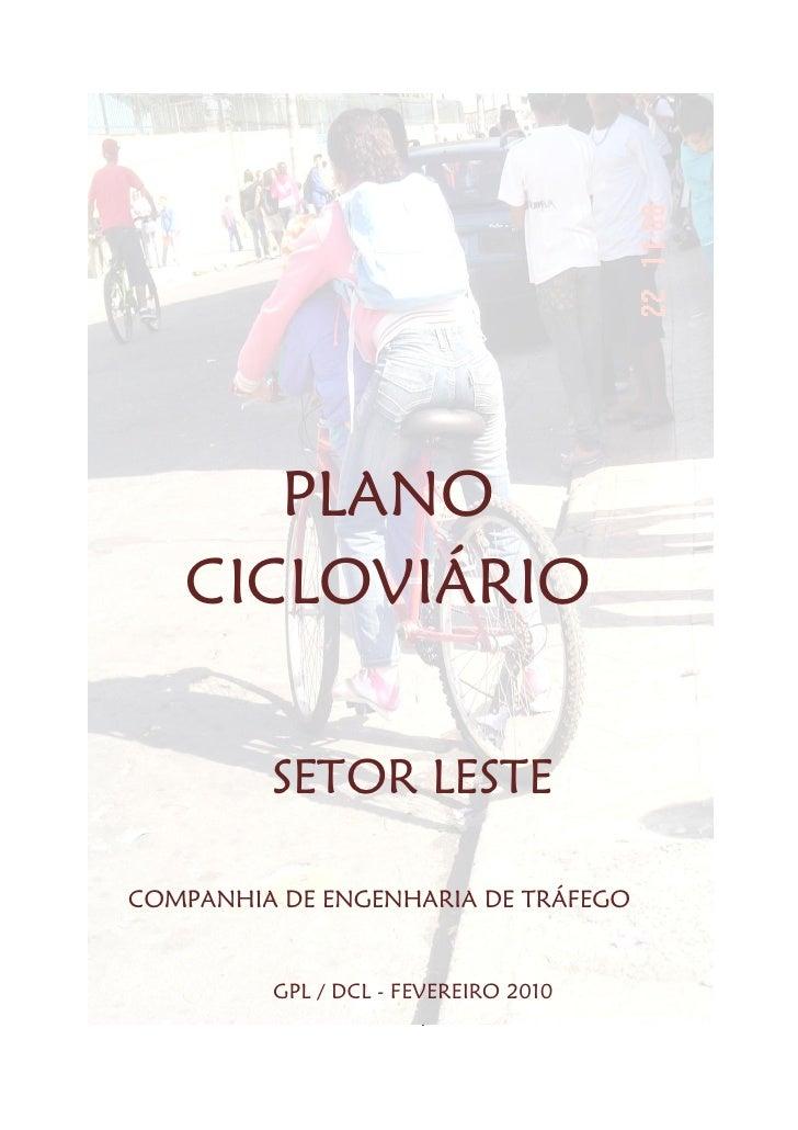 PLANO   CICLOVIÁRIO         SETOR LESTECOMPANHIA DE ENGENHARIA DE TRÁFEGO         GPL / DCL - FEVEREIRO 2010              ...