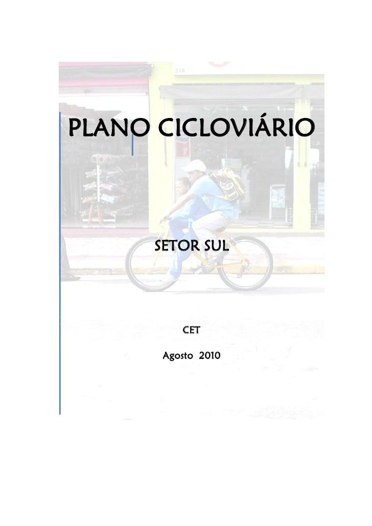 PLANO CICLOVIÁRIO     SETOR SUL         CET      Agosto 2010