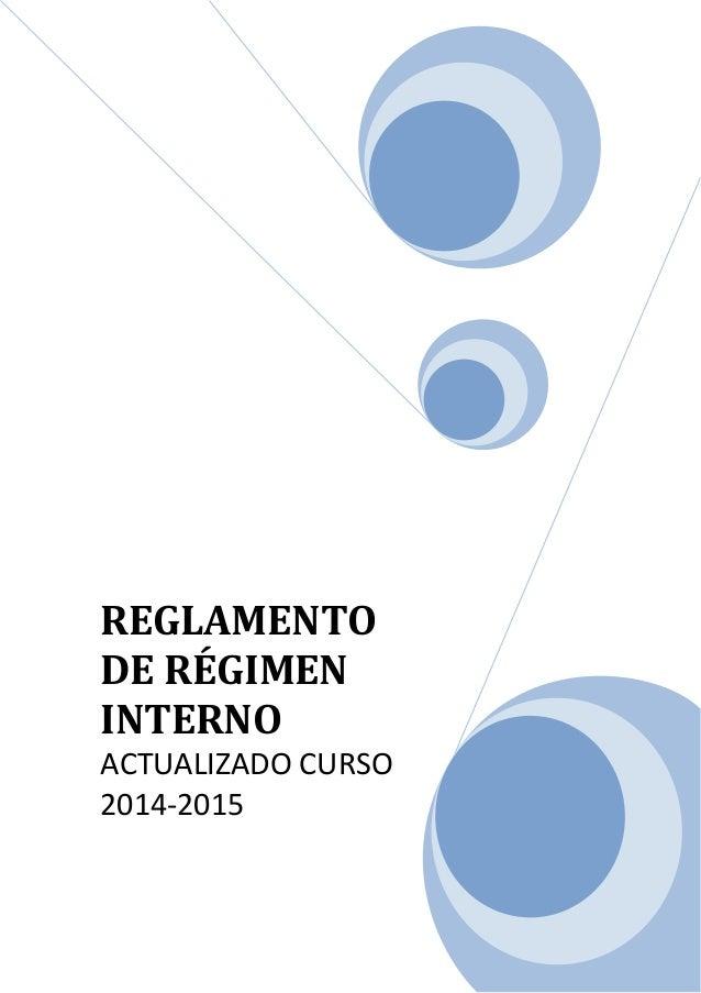 REGLAMENTO DE RÉGIMEN INTERNO ACTUALIZADO CURSO 2014-2015