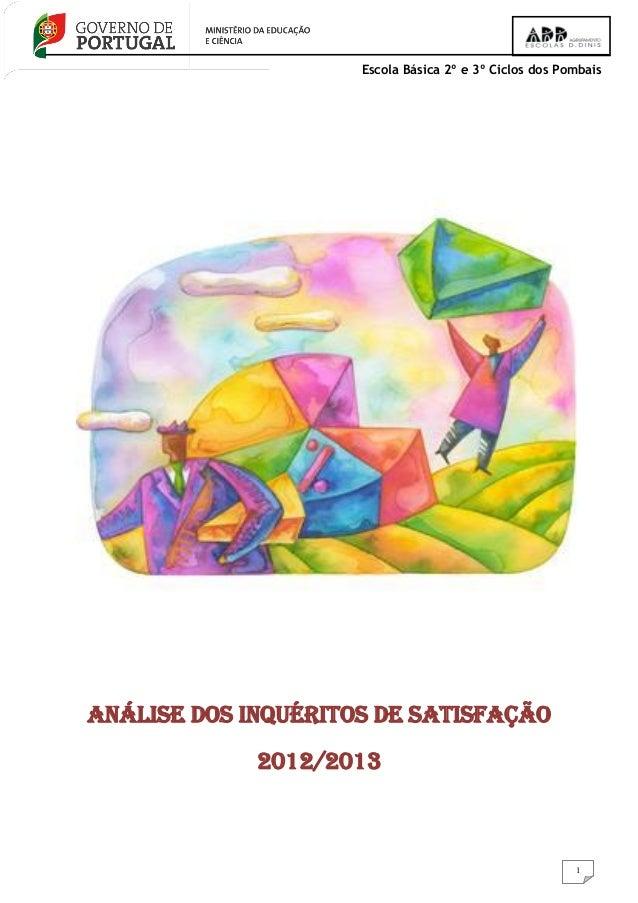 Escola Básica 2º e 3º Ciclos dos Pombais 1 Análise dos Inquéritos de Satisfação 2012/2013