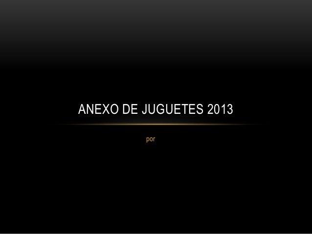 ANEXO DE JUGUETES 2013 por