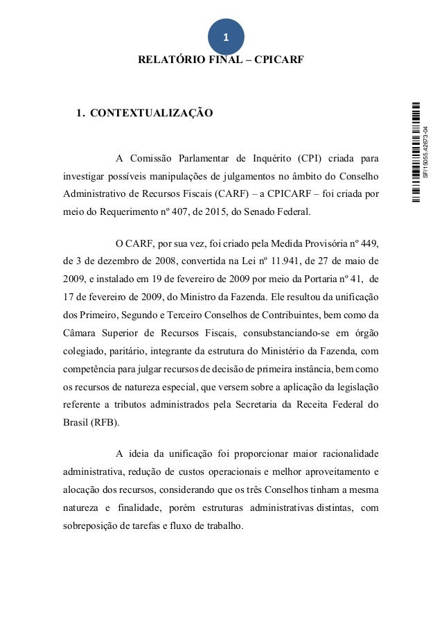 1 RELATÓRIO FINAL – CPICARF 1. CONTEXTUALIZAÇÃO A Comissão Parlamentar de Inquérito (CPI) criada para investigar possíveis...