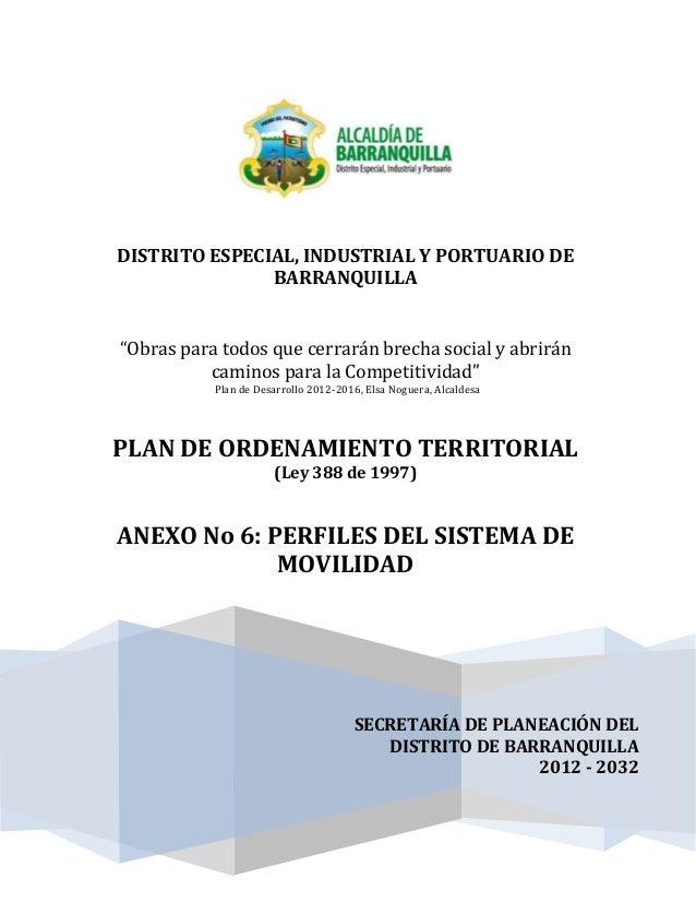SECRETARÍA DE PLANEACIÓN DEL DISTRITO DE BARRANQUILLA 2012 - 2032 DISTRITO ESPECIAL, INDUSTRIAL Y PORTUARIO DE BARRANQUILL...