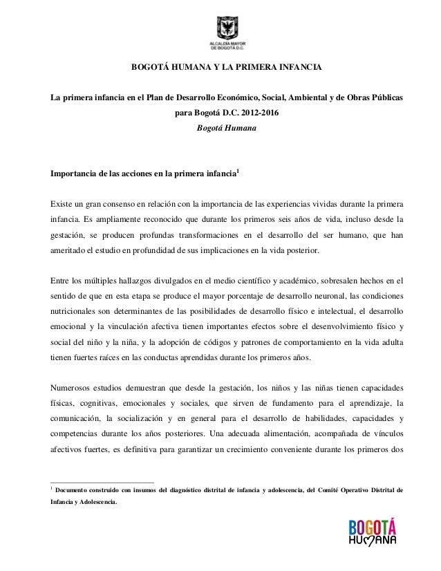 BOGOTÁ HUMANA Y LA PRIMERA INFANCIALa primera infancia en el Plan de Desarrollo Económico, Social, Ambiental y de Obras Pú...