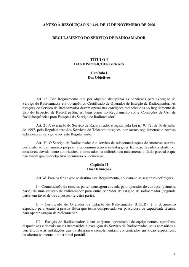 1  ANEXO À RESOLUÇÃO N.º 449, DE 17 DE NOVEMBRO DE 2006  REGULAMENTO DO SERVIÇO DE RADIOAMADOR  TÍTULO I  DAS DISPOSIÇÕES ...