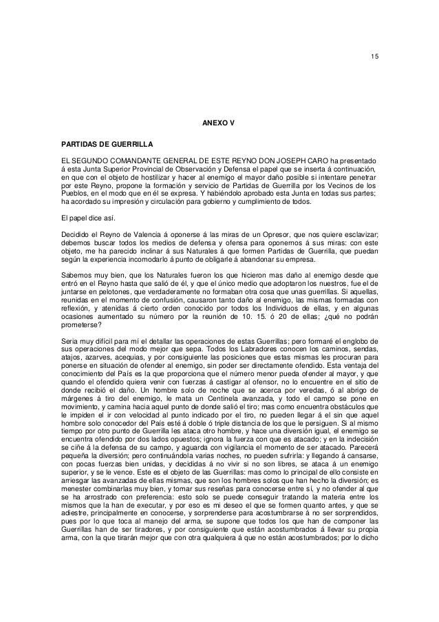 15  ANEXO V PARTIDAS DE GUERRILLA EL SEGUNDO COMANDANTE GENERAL DE ESTE REYNO DON JOSEPH CARO ha presentado á esta Junta S...