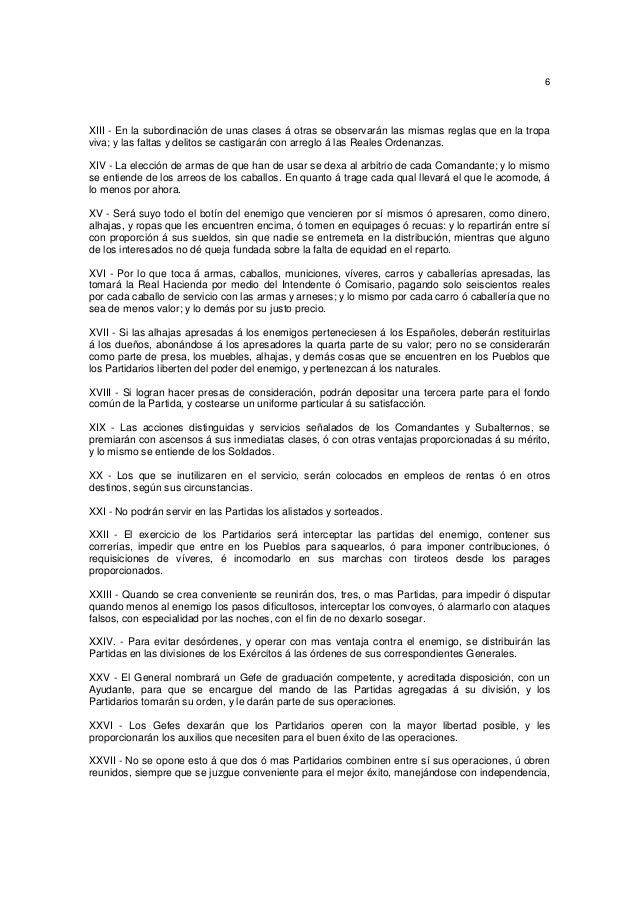 6  XIII - En la subordinación de unas clases á otras se observarán las mismas reglas que en la tropa viva; y las faltas y ...