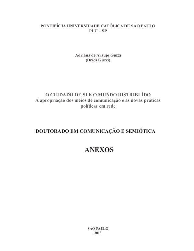 O Cuidado de Si e o Mundo Distribuído: AApropriação dos Meios de Comunicação e as Novas Praticas Políticas em Rede Tese de...