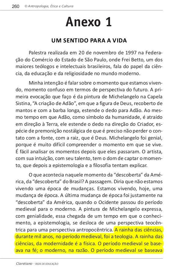 © Antropologia, Ética e Cultura260 Claretiano - REDE DE EDUCAÇÃO Anexo 1 UM SENTIDO PARA A VIDA Palestra realizada em 20 d...