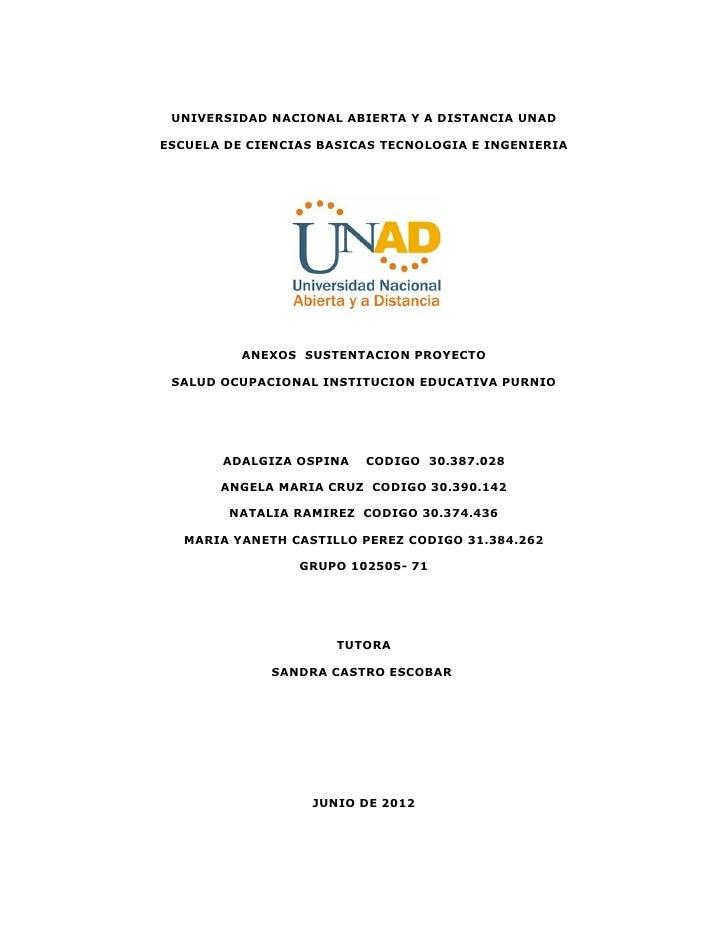 UNIVERSIDAD NACIONAL ABIERTA Y A DISTANCIA UNADESCUELA DE CIENCIAS BASICAS TECNOLOGIA E INGENIERIA          ANEXOS SUSTENT...