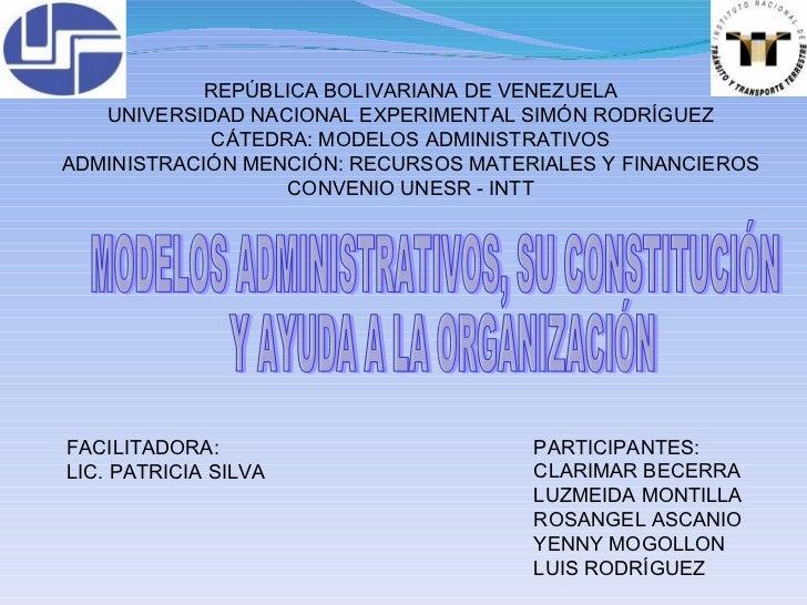 REPÚBLICA BOLIVARIANA DE VENEZUELA UNIVERSIDAD NACIONAL EXPERIMENTAL SIMÓN RODRÍGUEZ CÁTEDRA: MODELOS ADMINISTRATIVOS ADMI...