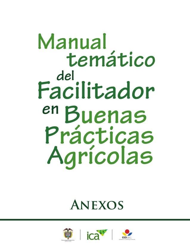 Prácticas Agrícolas Anexos Buenas Manual temático del Facilitador en