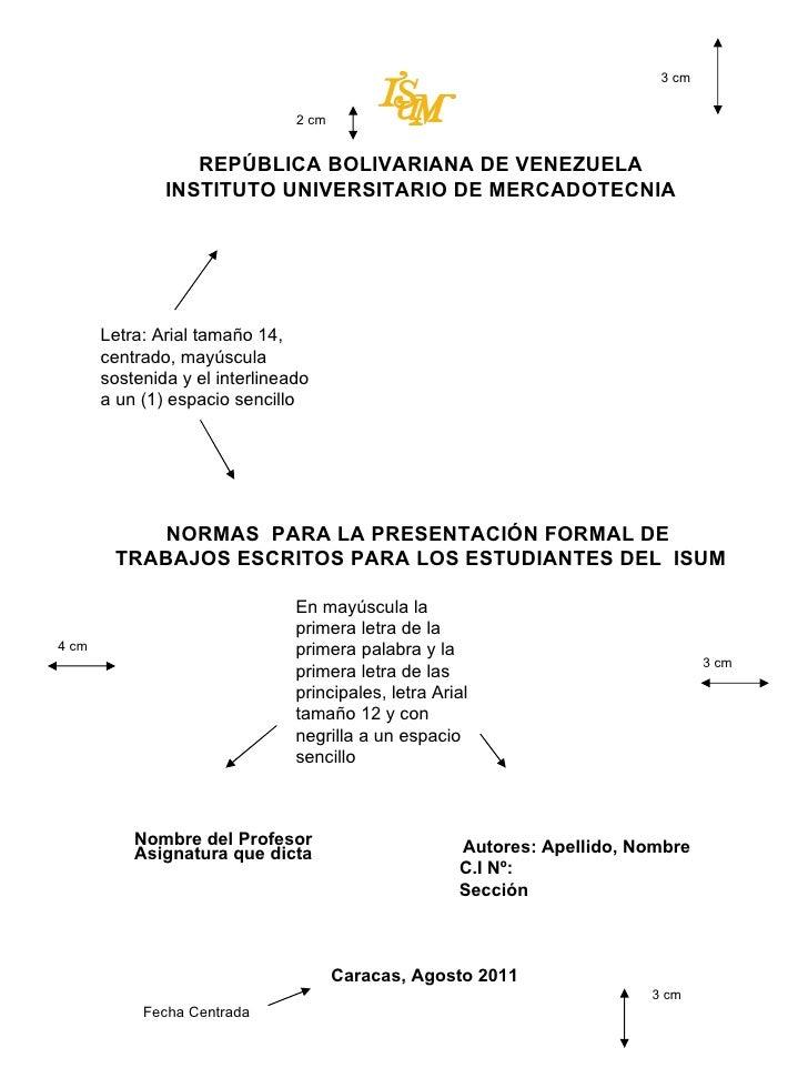 REPÚBLICA BOLIVARIANA DE VENEZUELA INSTITUTO UNIVERSITARIO DE MERCADOTECNIA NORMAS  PARA LA PRESENTACIÓN FORMAL DE  TRABAJ...