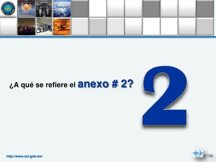 ¿A qué se refiere el anexo   # 2?                                     Clichttp://www.sct.gob.mx/