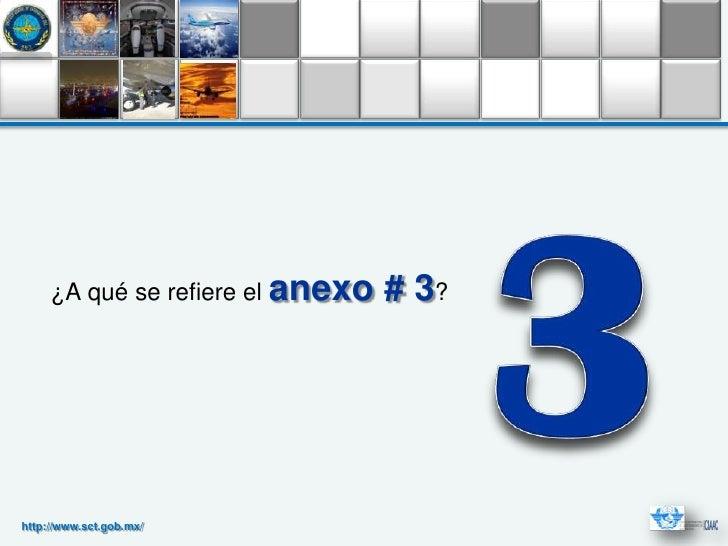 ¿A qué se refiere el anexo   # 3?http://www.sct.gob.mx/