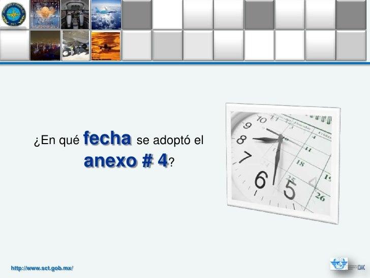¿En qué fecha se adoptó el                         anexo # 4?http://www.sct.gob.mx/