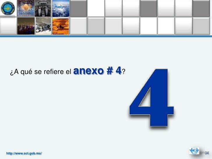 ¿A qué se refiere el anexo   # 4?http://www.sct.gob.mx/