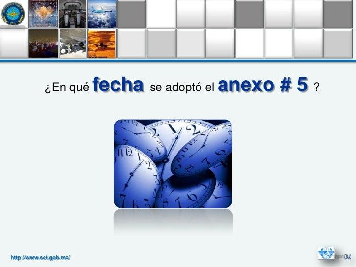 ¿En qué      fecha se adoptó el anexo # 5 ?http://www.sct.gob.mx/