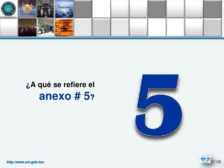 ¿A qué se refiere el                   anexo # 5?http://www.sct.gob.mx/