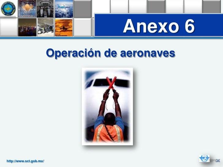 Anexo 6                         Operación de aeronaveshttp://www.sct.gob.mx/