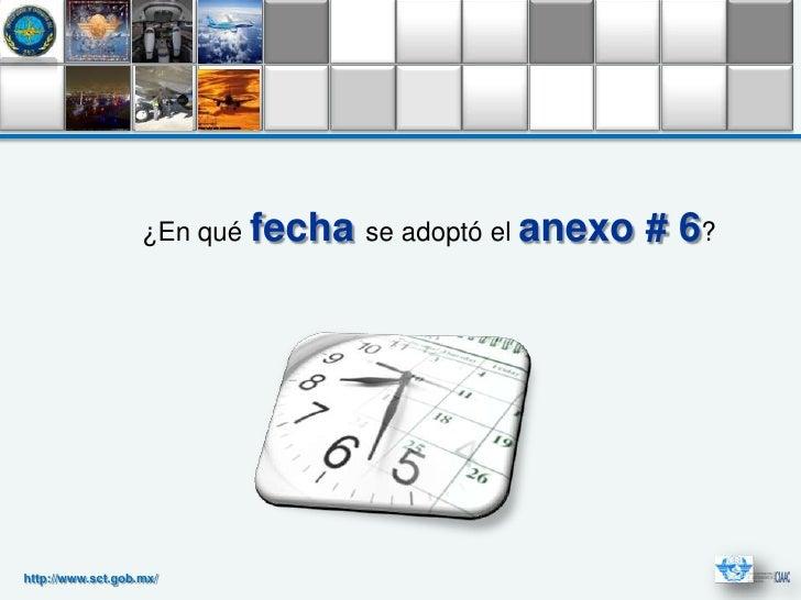 ¿En qué fecha se adoptó el anexo   # 6?http://www.sct.gob.mx/