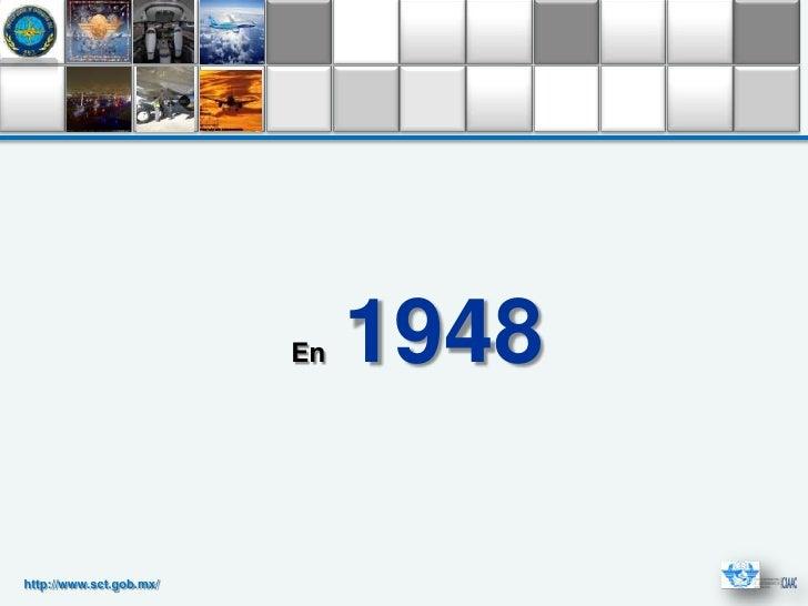 En   1948http://www.sct.gob.mx/