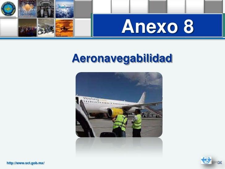 Anexo 8                         Aeronavegabilidadhttp://www.sct.gob.mx/
