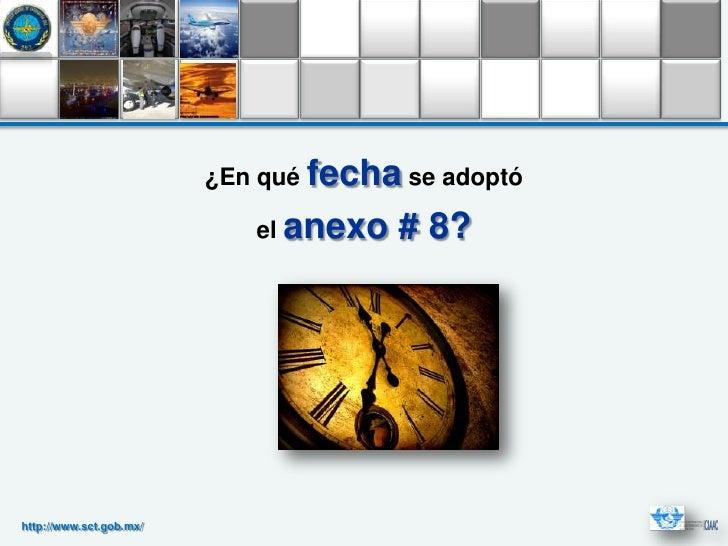 ¿En qué fecha se adoptó                            el anexo   # 8?http://www.sct.gob.mx/