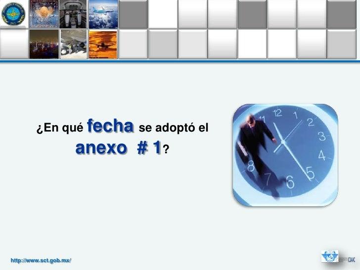 ¿En qué fecha se adoptó el                         anexo # 1?http://www.sct.gob.mx/