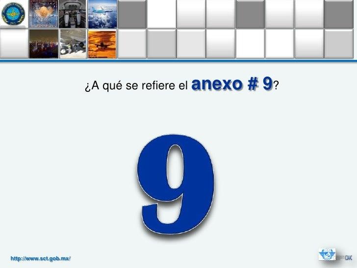 ¿A qué se refiere el anexo   # 9?http://www.sct.gob.mx/