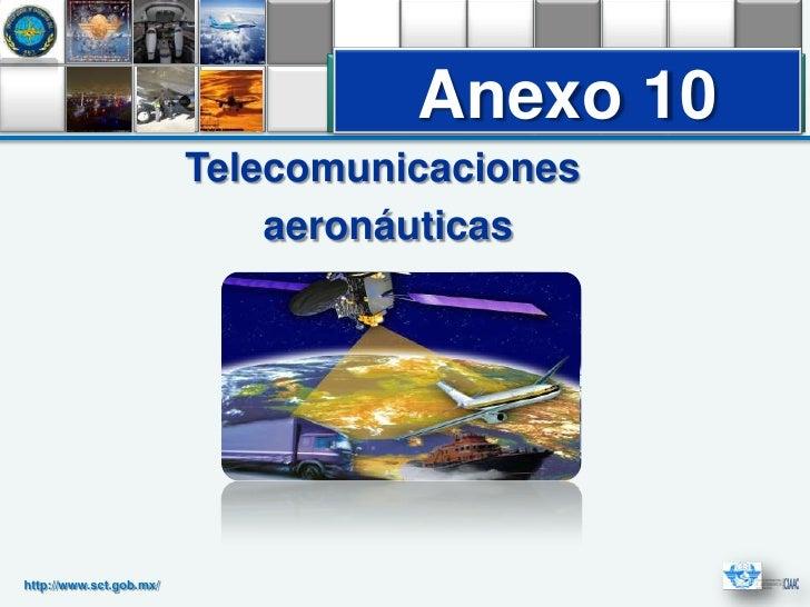 Anexo 10                         Telecomunicaciones                             aeronáuticashttp://www.sct.gob.mx/