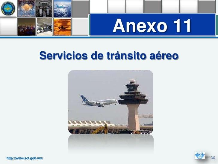 Anexo 11                   Servicios de tránsito aéreohttp://www.sct.gob.mx/