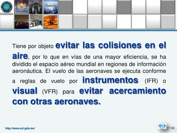 Tiene por objeto    evitar las colisiones en el     aire,    por lo que en vías de una mayor eficiencia, se ha     dividid...