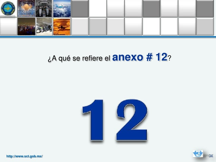 ¿A qué se refiere el anexo   # 12?http://www.sct.gob.mx/