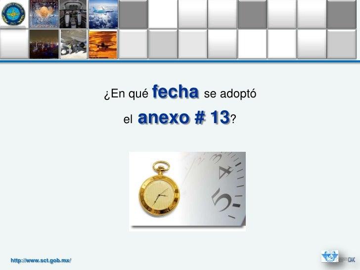 ¿En qué fecha se adoptó                            el   anexo # 13?http://www.sct.gob.mx/