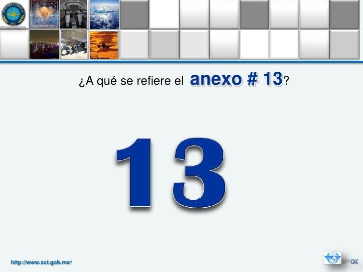 ¿A qué se refiere el   anexo # 13?http://www.sct.gob.mx/