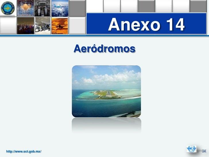 Anexo 14                         Aeródromoshttp://www.sct.gob.mx/