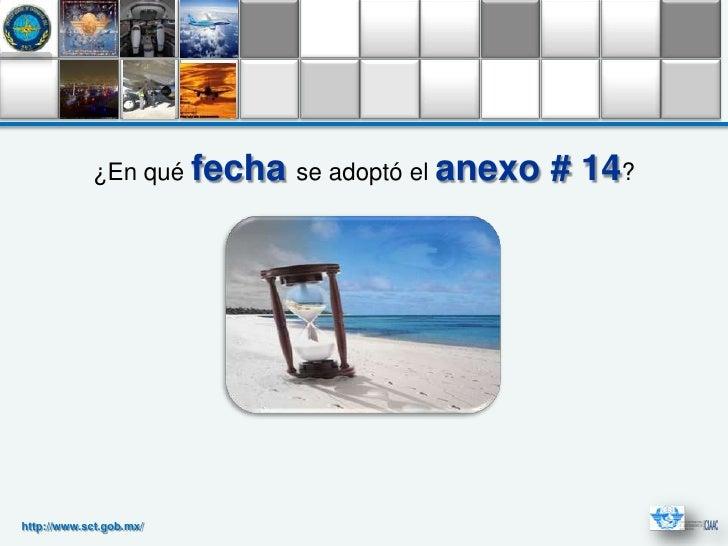 ¿En qué fecha se adoptó el anexo   # 14?http://www.sct.gob.mx/